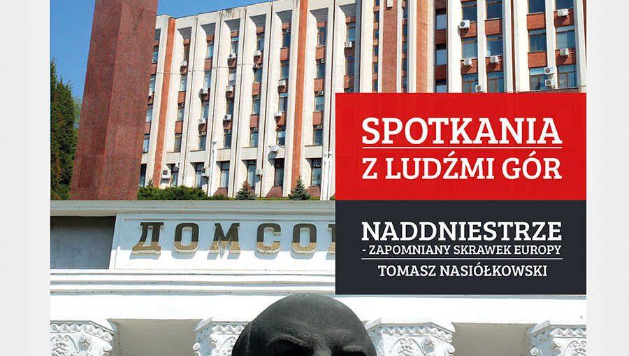 Spotkania z Ludźmi Gór: Naddniestrze – zapomniany skrawek Europy